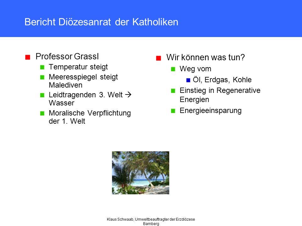 Klaus Schwaab, Umweltbeauftragter der Erzdiözese Bamberg Bericht Diözesanrat der Katholiken Professor Grassl Temperatur steigt Meeresspiegel steigt Ma