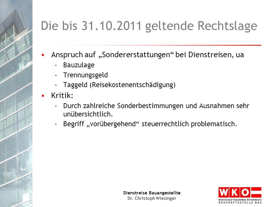 """Dienstreise Bauangestellte Dr. Christoph Wiesinger Die bis 31.10.2011 geltende Rechtslage Anspruch auf """"Sondererstattungen"""" bei Dienstreisen, ua -Bauz"""