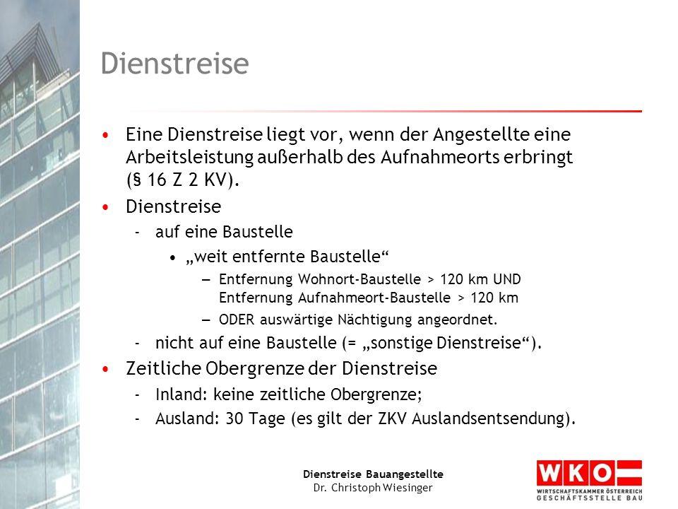 Dienstreise Bauangestellte Dr. Christoph Wiesinger Dienstreise Eine Dienstreise liegt vor, wenn der Angestellte eine Arbeitsleistung außerhalb des Auf