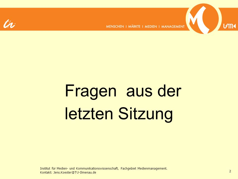 1 Grundlagen des Medienmanagements Erste Seminarsitzung Mittwoch, 02.