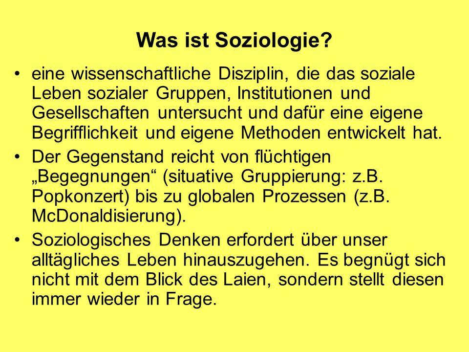 Was ist Soziologie? eine wissenschaftliche Disziplin, die das soziale Leben sozialer Gruppen, Institutionen und Gesellschaften untersucht und dafür ei