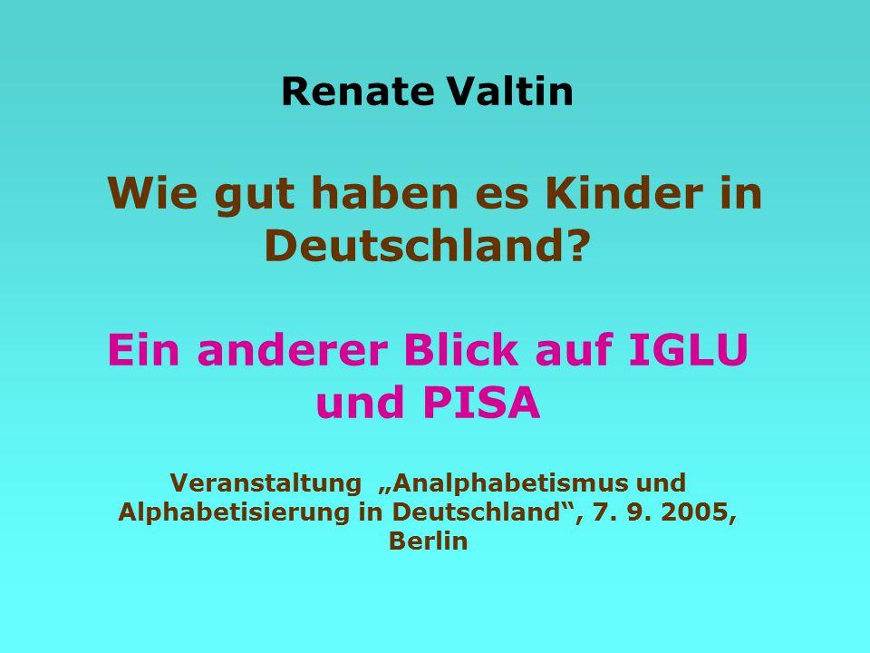 """Renate Valtin Wie gut haben es Kinder in Deutschland? Ein anderer Blick auf IGLU und PISA Veranstaltung """"Analphabetismus und Alphabetisierung in Deuts"""
