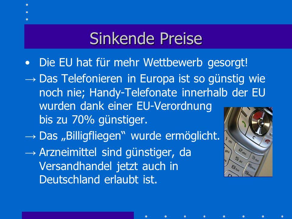 Sinkende Preise Die EU hat für mehr Wettbewerb gesorgt! → Das Telefonieren in Europa ist so günstig wie noch nie; Handy-Telefonate innerhalb der EU wu