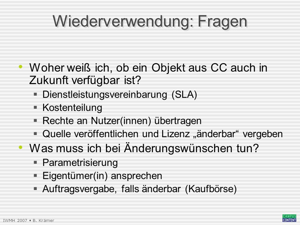 IWMH 2007 B.Krämer Wiederverwendung: Fragen (2) Kann ich ein Objekt verwenden.