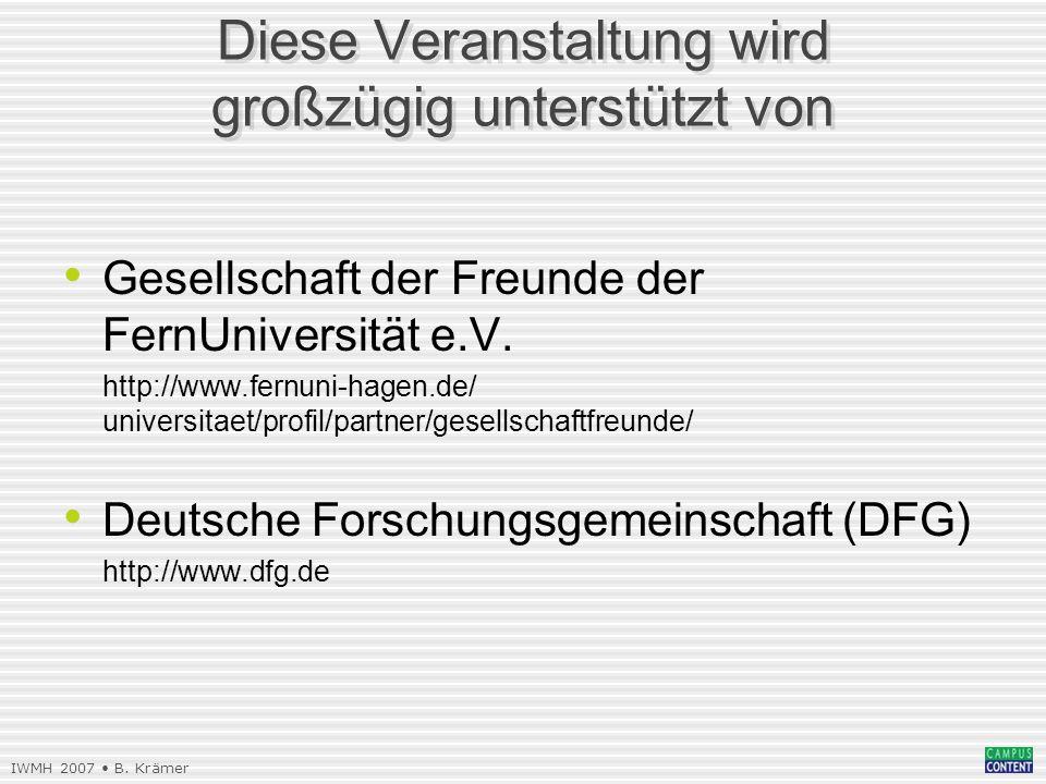 IWMH 2007 B.Krämer Der Tag heute 11.00R. Zdebel:Grußwort der Hochschulleitung 11.15B.