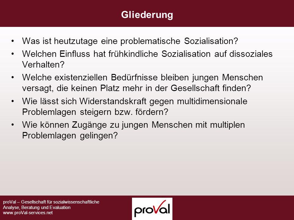 proVal – Gesellschaft für sozialwissenschaftliche Analyse, Beratung und Evaluation www.proVal-services.net Gliederung Was ist heutzutage eine problema