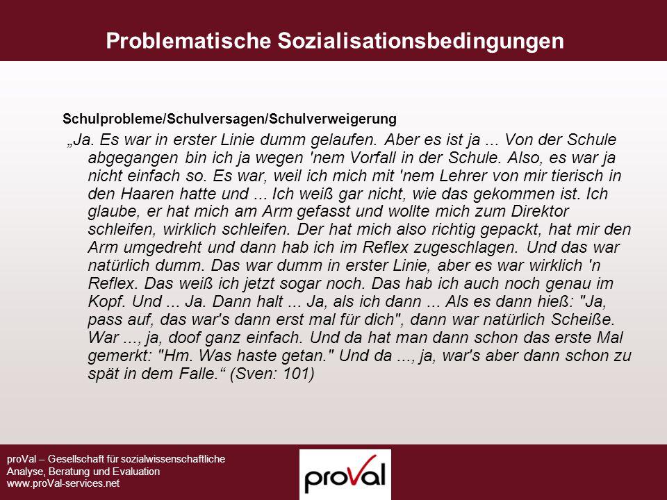 proVal – Gesellschaft für sozialwissenschaftliche Analyse, Beratung und Evaluation www.proVal-services.net Schulprobleme/Schulversagen/Schulverweigeru