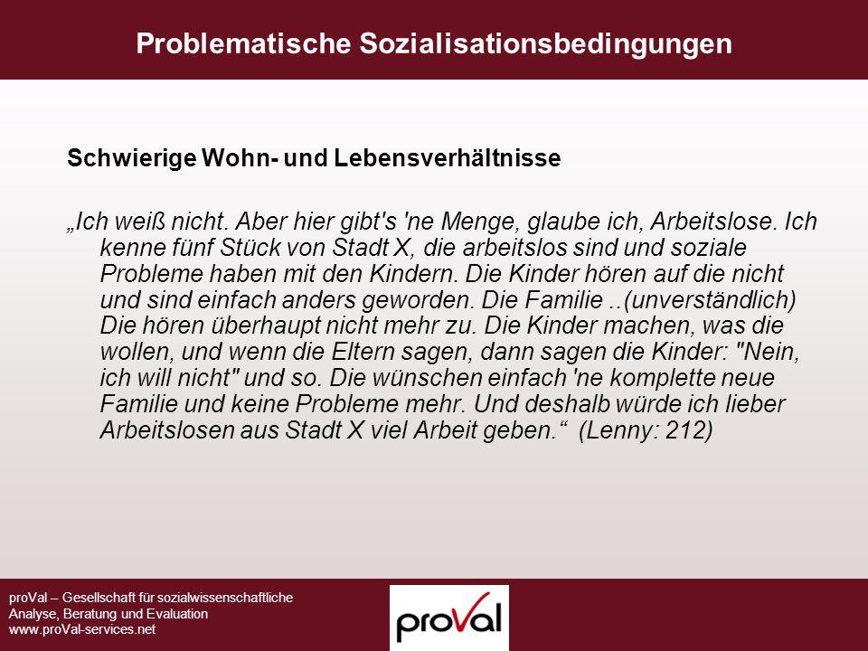 """proVal – Gesellschaft für sozialwissenschaftliche Analyse, Beratung und Evaluation www.proVal-services.net Schwierige Wohn- und Lebensverhältnisse """"Ic"""