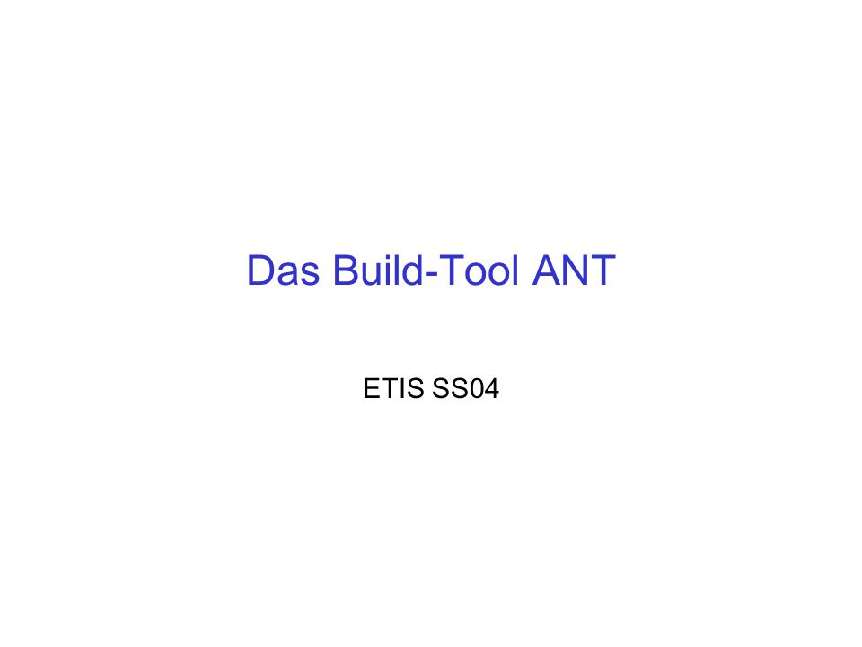 Das Build-Tool ANT ETIS SS04