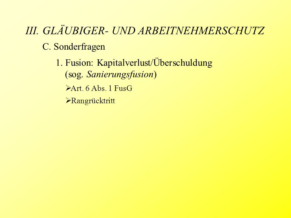 III. GLÄUBIGER- UND ARBEITNEHMERSCHUTZ C. Sonderfragen 1.