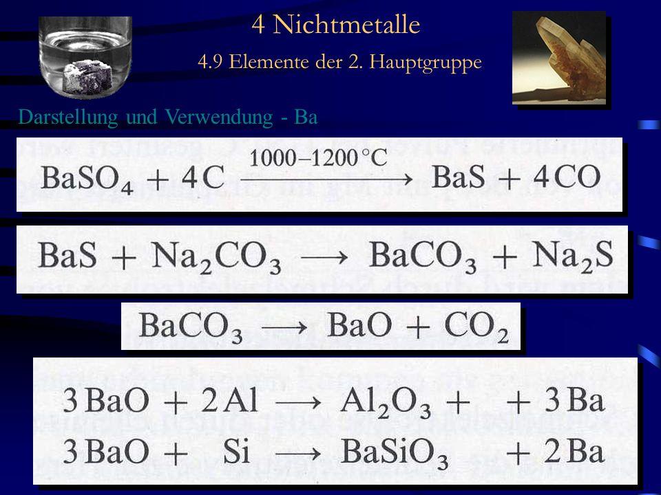 4 Nichtmetalle 4.9 Elemente der 2. Hauptgruppe Darstellung und Verwendung - Ba -