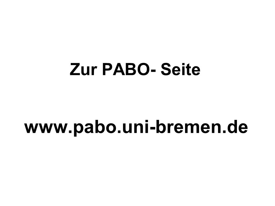 PABO- Startseite auf der werden alle Fachbereiche der Universität Bremen aufgeführt dort scrollen Sie etwas runter auf der linken Seite finden Sie dann den Fachbereich 5