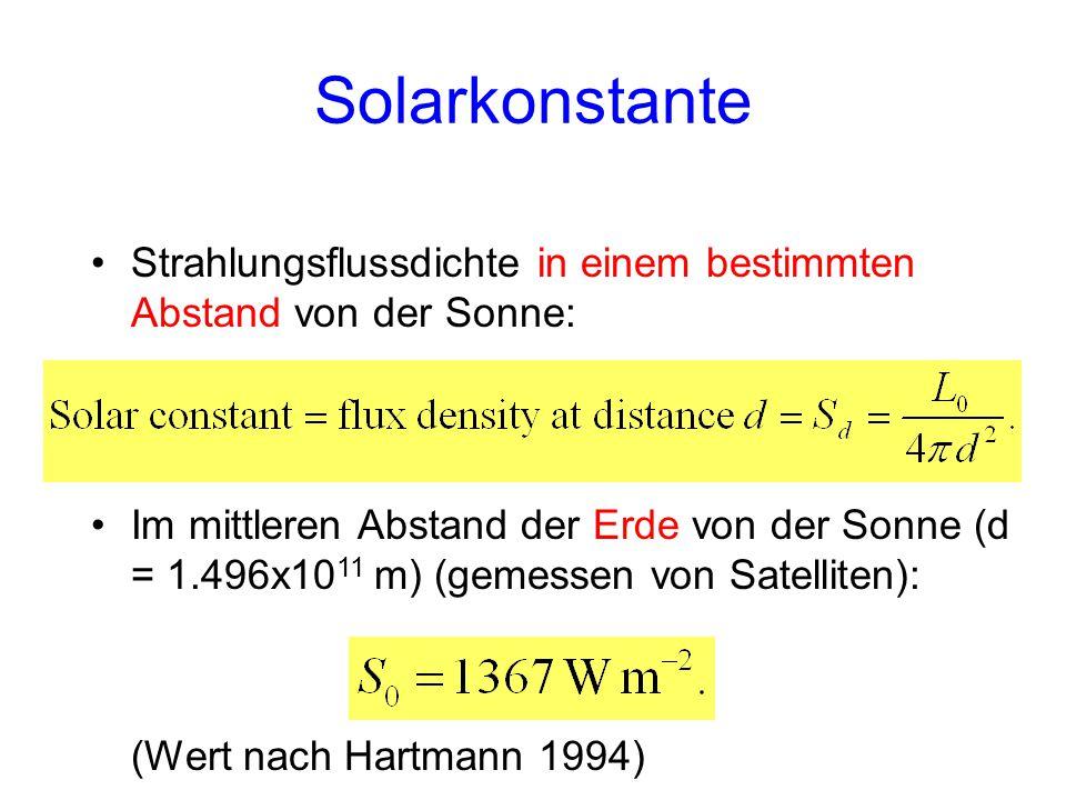 Strahlungsflussdichte in einem bestimmten Abstand von der Sonne: Solarkonstante Im mittleren Abstand der Erde von der Sonne (d = 1.496x10 11 m) (gemes