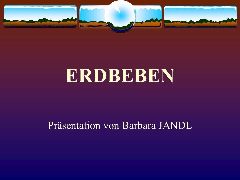 ERDBEBEN Präsentation von Barbara JANDL