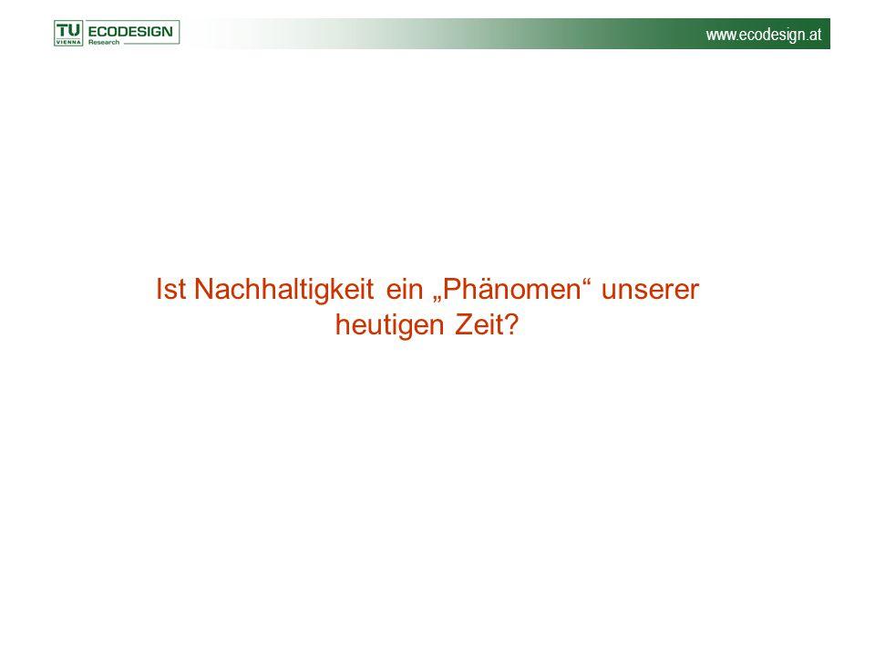"""www.ecodesign.at Ist Nachhaltigkeit ein """"Phänomen"""" unserer heutigen Zeit?"""