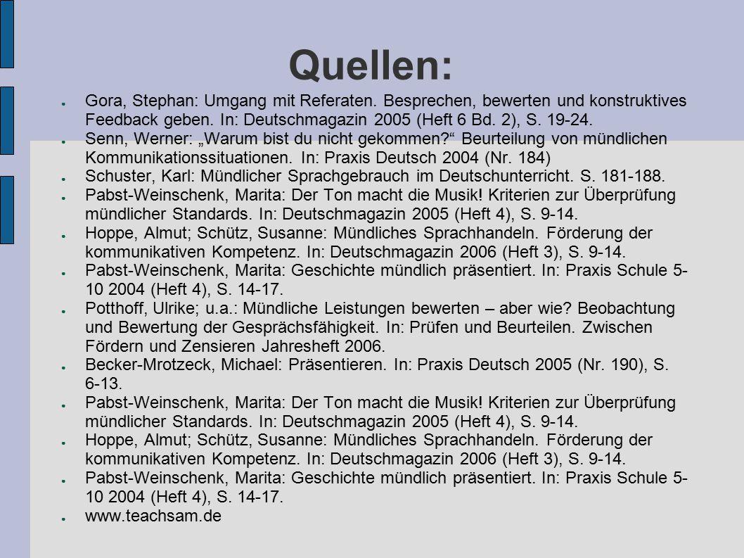 Quellen: ● Gora, Stephan: Umgang mit Referaten. Besprechen, bewerten und konstruktives Feedback geben. In: Deutschmagazin 2005 (Heft 6 Bd. 2), S. 19-2