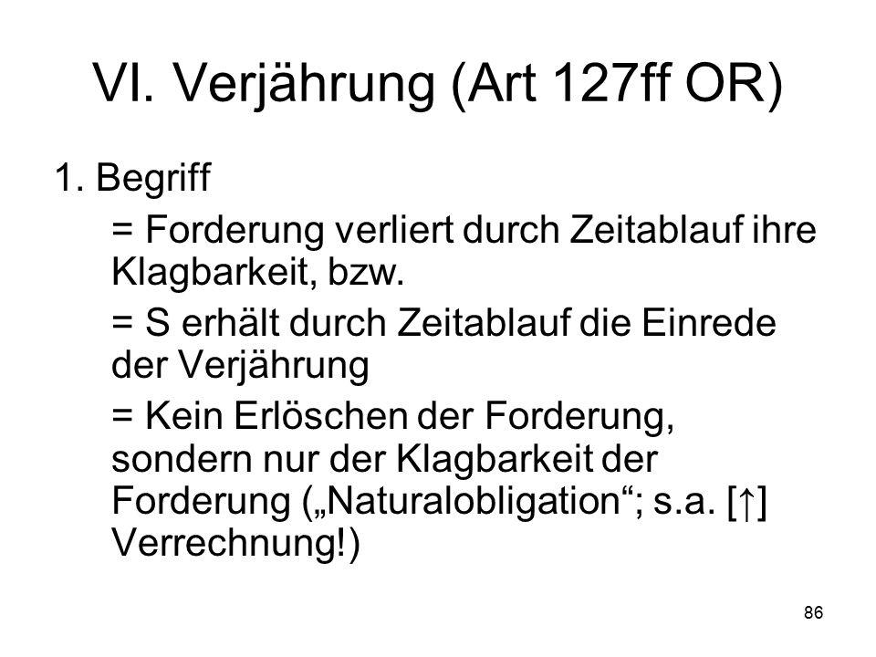 86 VI.Verjährung (Art 127ff OR) 1.
