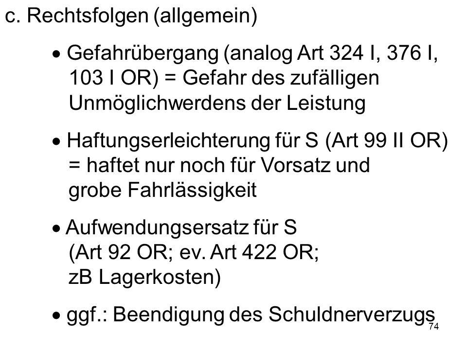 75 c.Rechtsfolgen (Sachleistungen)  Recht des S zur Hinterlegung (Art 92 OR)  ggf.