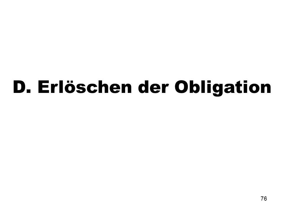 76 D. Erlöschen der Obligation