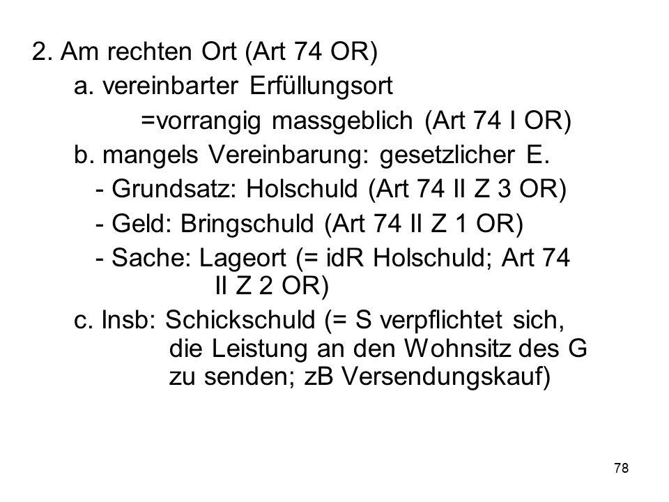 78 2.Am rechten Ort (Art 74 OR) a.
