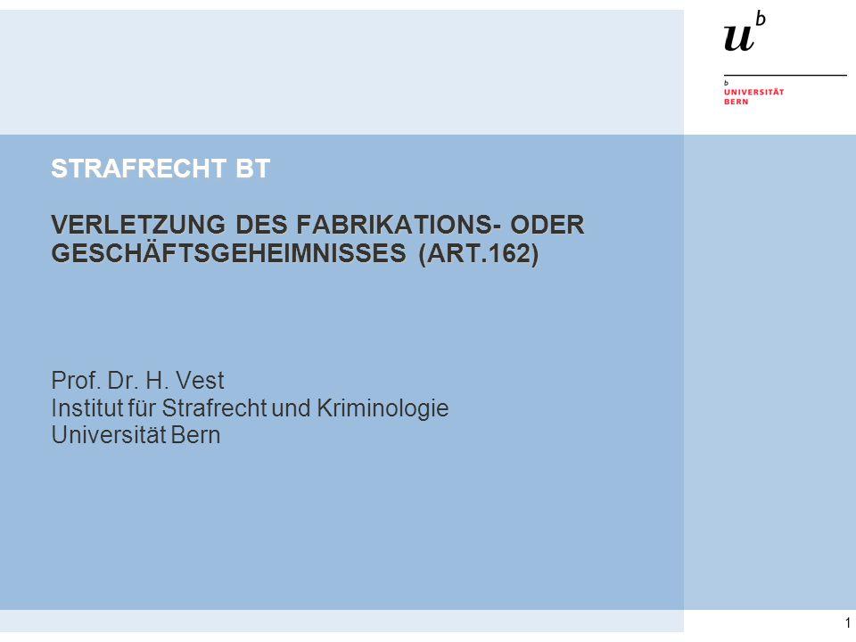 1 STRAFRECHT BT VERLETZUNG DES FABRIKATIONS- ODER GESCHÄFTSGEHEIMNISSES (ART.162) Prof.