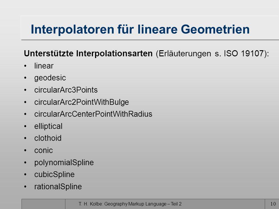 T. H. Kolbe: Geography Markup Language – Teil 2 10 Interpolatoren für lineare Geometrien Unterstützte Interpolationsarten (Erläuterungen s. ISO 19107)