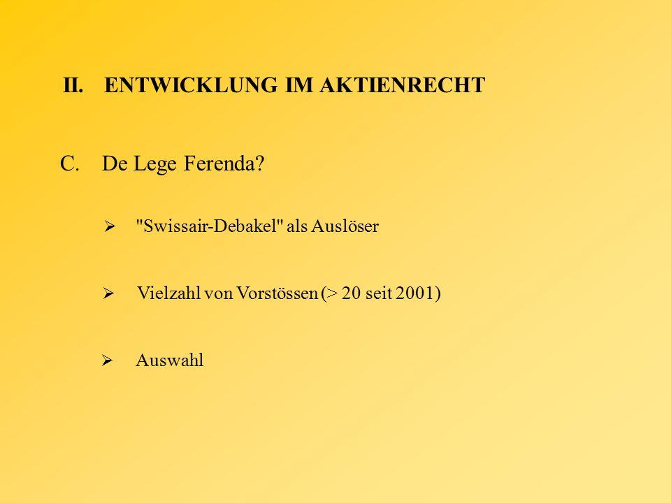 II.ENTWICKLUNG IM AKTIENRECHT C.De Lege Ferenda.