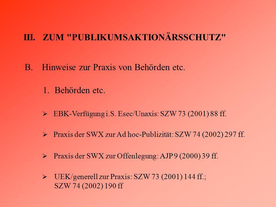 III. ZUM PUBLIKUMSAKTIONÄRSSCHUTZ B.Hinweise zur Praxis von Behörden etc.