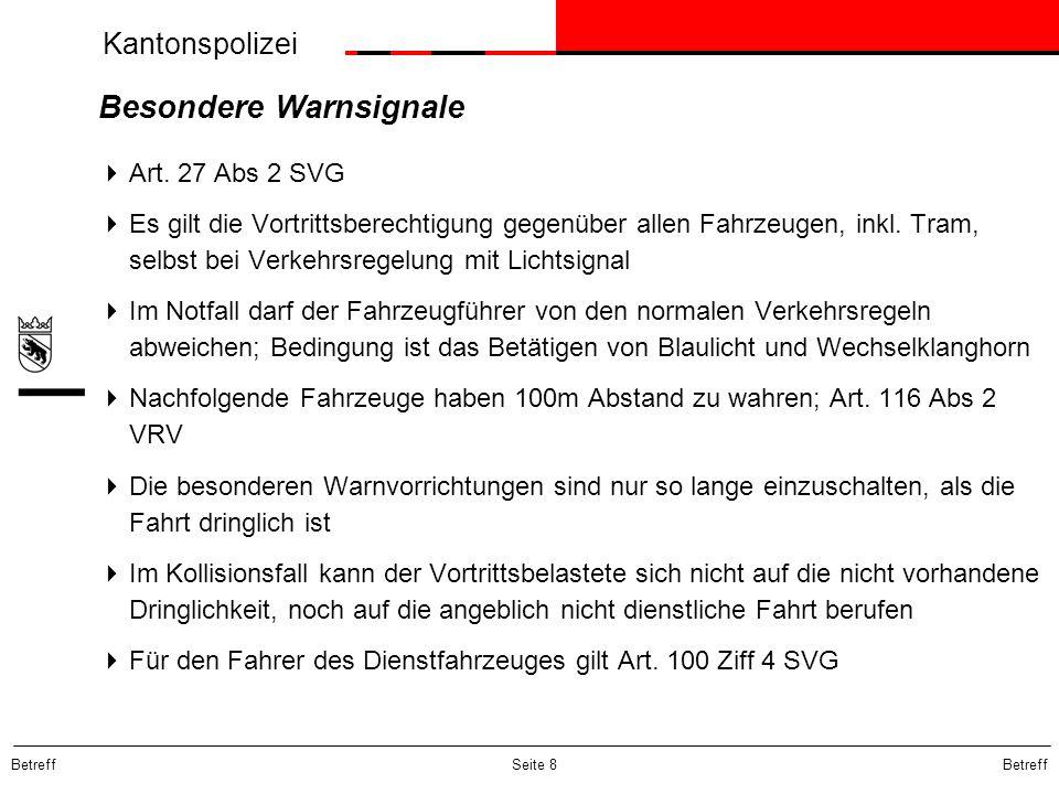 Kantonspolizei Betreff Seite 8 Besondere Warnsignale  Art. 27 Abs 2 SVG  Es gilt die Vortrittsberechtigung gegenüber allen Fahrzeugen, inkl. Tram, s