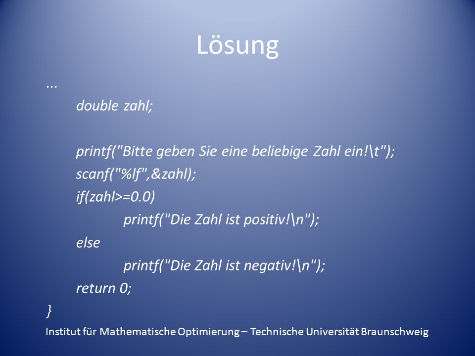 Lösung... double zahl; printf(