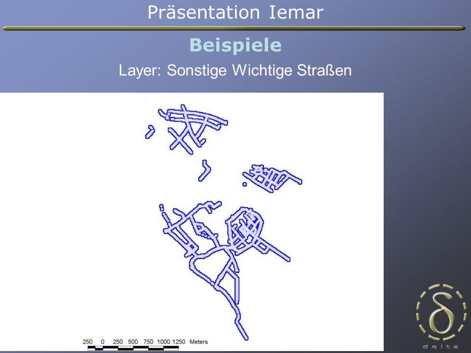 Präsentation Iemar Beispiele Layer: Sonstige Wichtige Straßen