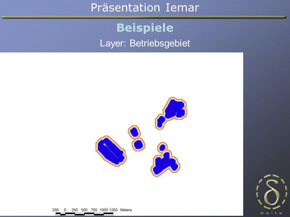 Präsentation Iemar Beispiele Layer: Betriebsgebiet