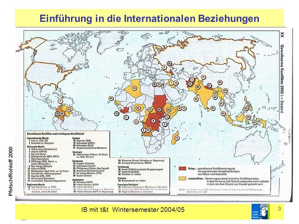 IB mit t&t Wintersemester 2004/05 3 Einführung in die Internationalen Beziehungen Pfetsch/Rohloff 2000