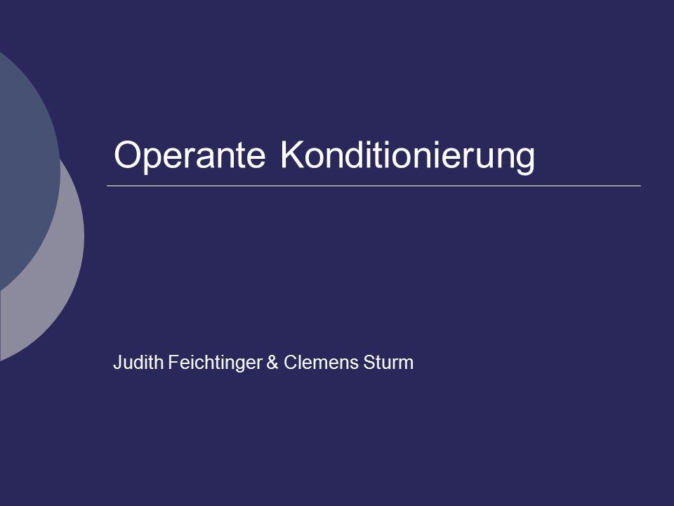 Operante Konditionierung Judith Feichtinger & Clemens Sturm