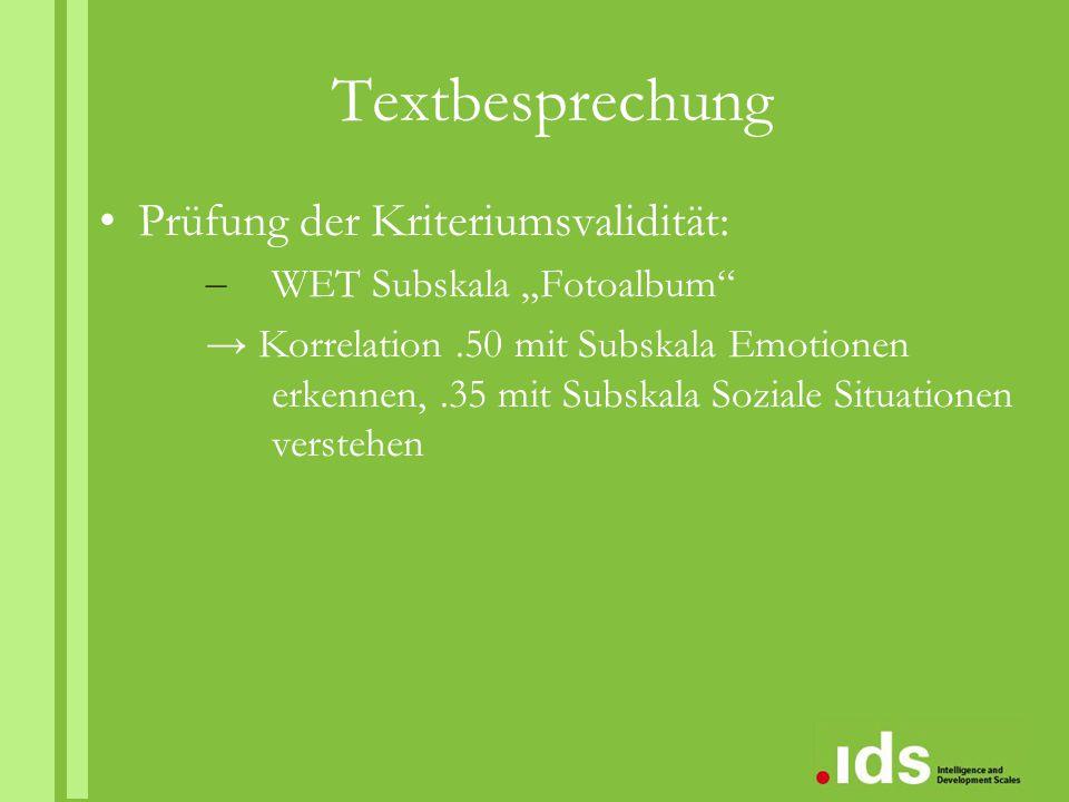 """Textbesprechung Prüfung der Kriteriumsvalidität: – WET Subskala """"Fotoalbum"""" → Korrelation.50 mit Subskala Emotionen erkennen,.35 mit Subskala Soziale"""
