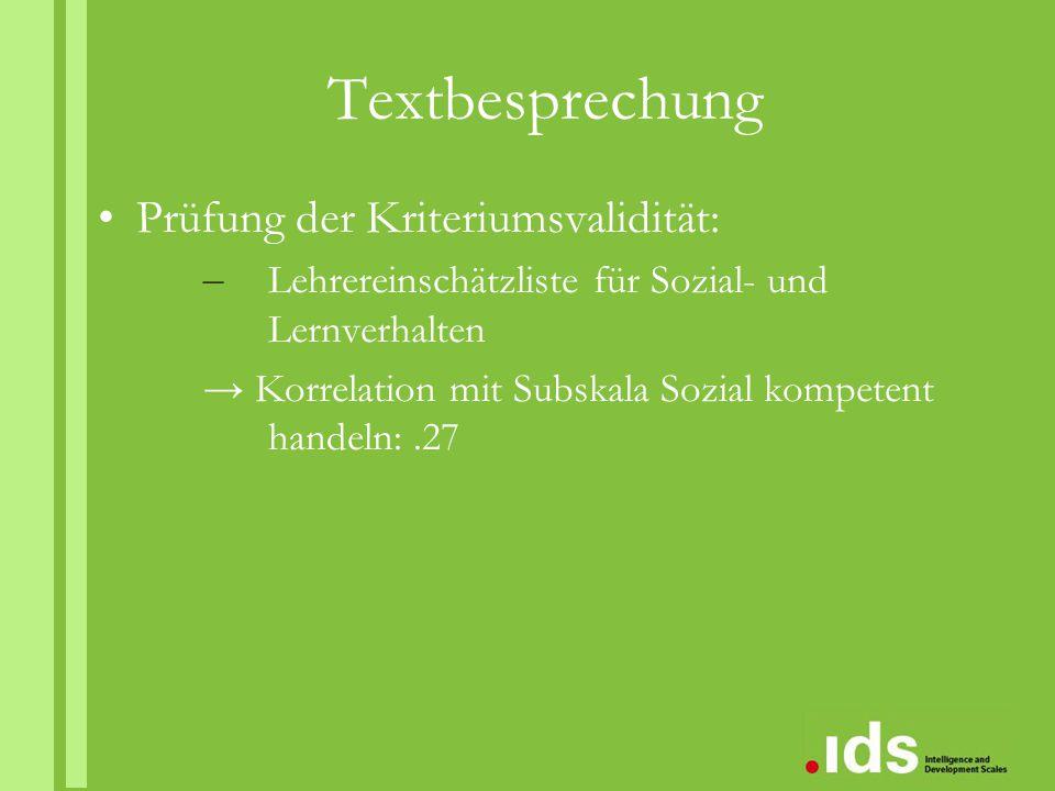 Textbesprechung Prüfung der Kriteriumsvalidität: – Lehrereinschätzliste für Sozial- und Lernverhalten → Korrelation mit Subskala Sozial kompetent hand