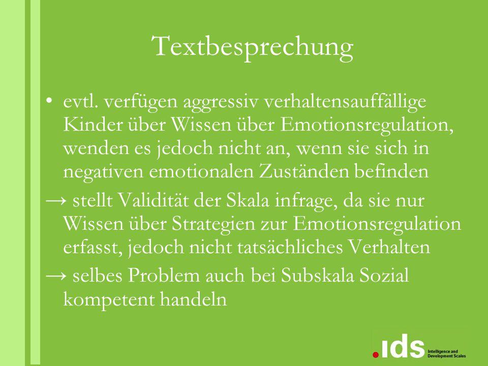Textbesprechung evtl. verfügen aggressiv verhaltensauffällige Kinder über Wissen über Emotionsregulation, wenden es jedoch nicht an, wenn sie sich in