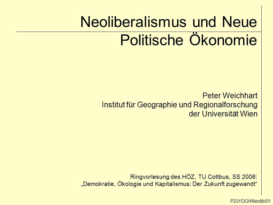 Neoliberalismus und Neue Politische Ökonomie P231DGHNeolib/01 Peter Weichhart Institut für Geographie und Regionalforschung der Universität Wien Ringv