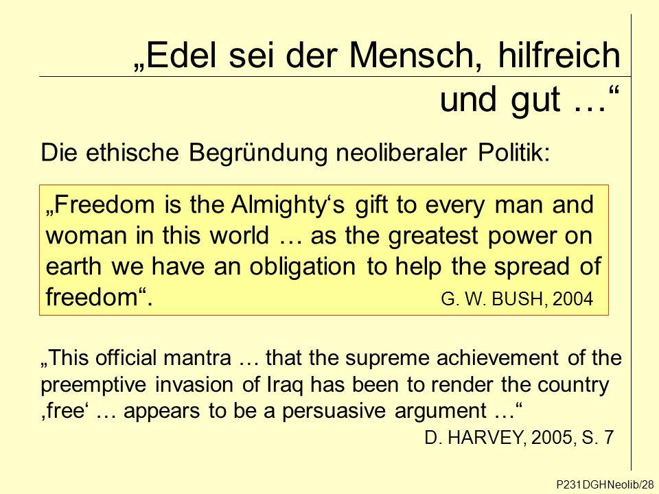 """""""Edel sei der Mensch, hilfreich und gut …"""" P231DGHNeolib/28 Die ethische Begründung neoliberaler Politik: """"Freedom is the Almighty's gift to every man"""