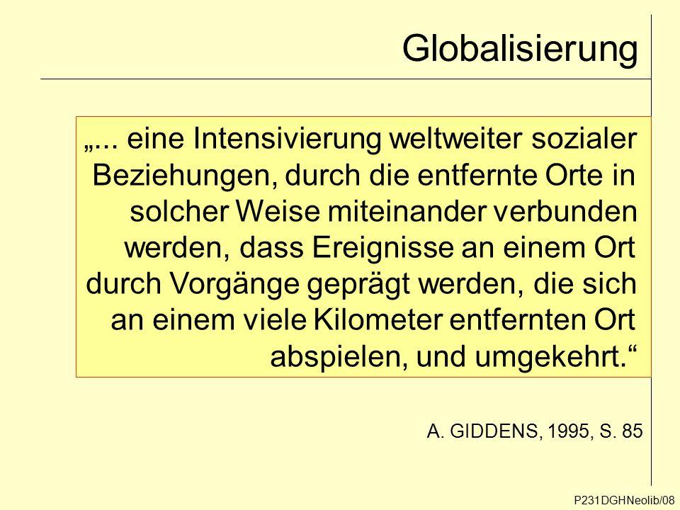 """Globalisierung P231DGHNeolib/08 """"... eine Intensivierung weltweiter sozialer Beziehungen, durch die entfernte Orte in solcher Weise miteinander verbun"""