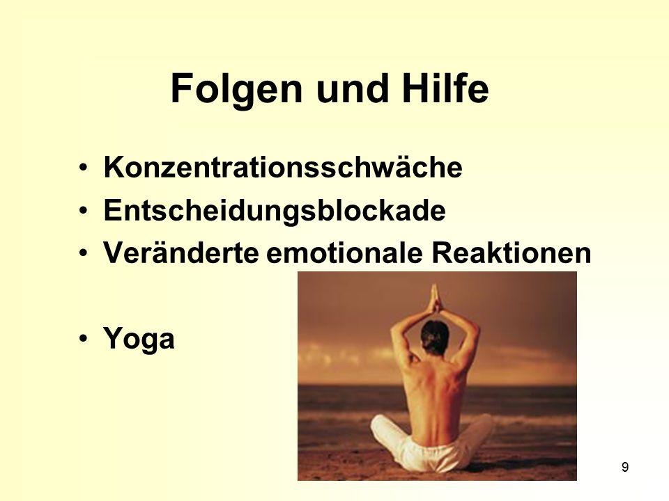 9 Folgen und Hilfe Konzentrationsschwäche Entscheidungsblockade Veränderte emotionale Reaktionen Yoga