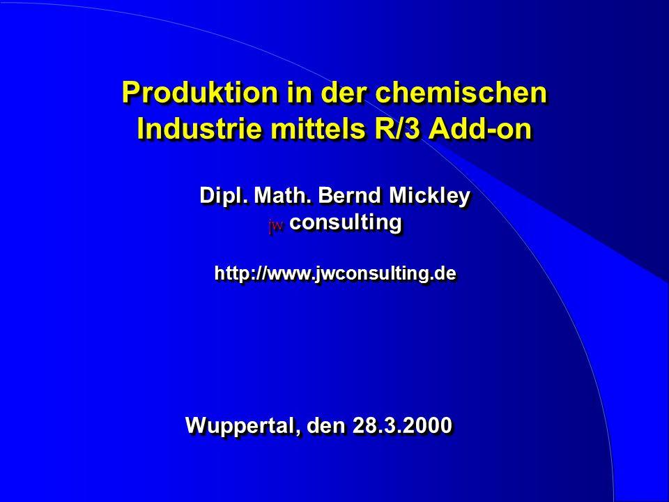 Produktion in der chemischen Industrie 1.Produktion im SAP R/3 Standard 2.