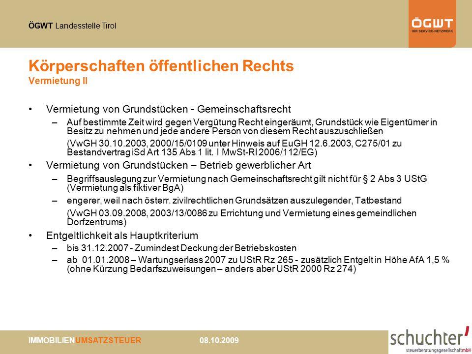 ÖGWT Landesstelle Tirol IMMOBILIENUMSATZSTEUER 08.10.2009 Körperschaften öffentlichen Rechts Vermietung II Vermietung von Grundstücken - Gemeinschafts