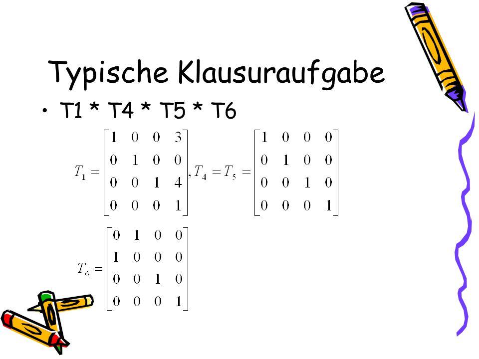 Typische Klausuraufgabe T1 * T4 * T5 * T6