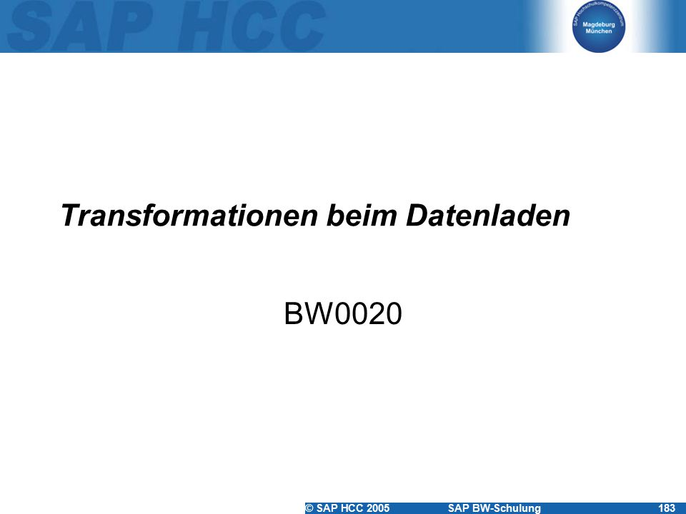 © SAP HCC 2005SAP BW-Schulung183 Transformationen beim Datenladen BW0020