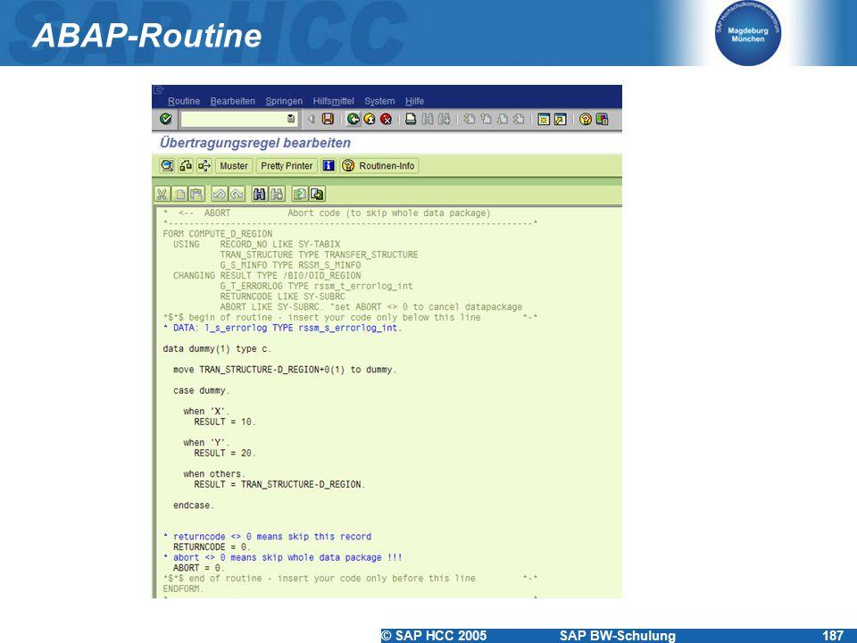 © SAP HCC 2005SAP BW-Schulung187 ABAP-Routine