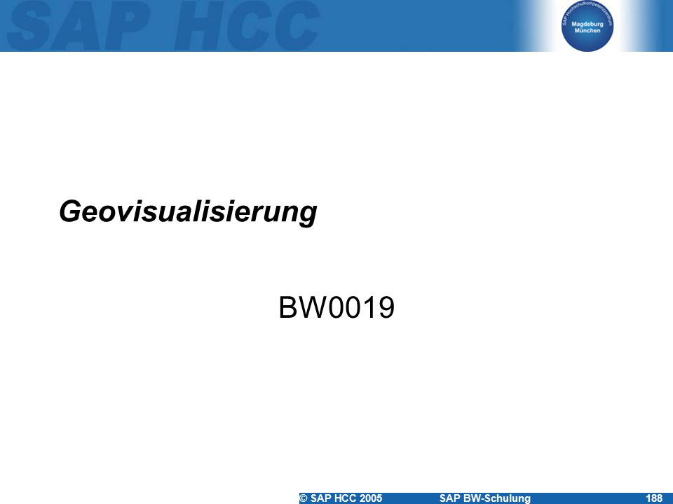 © SAP HCC 2005SAP BW-Schulung188 Geovisualisierung BW0019