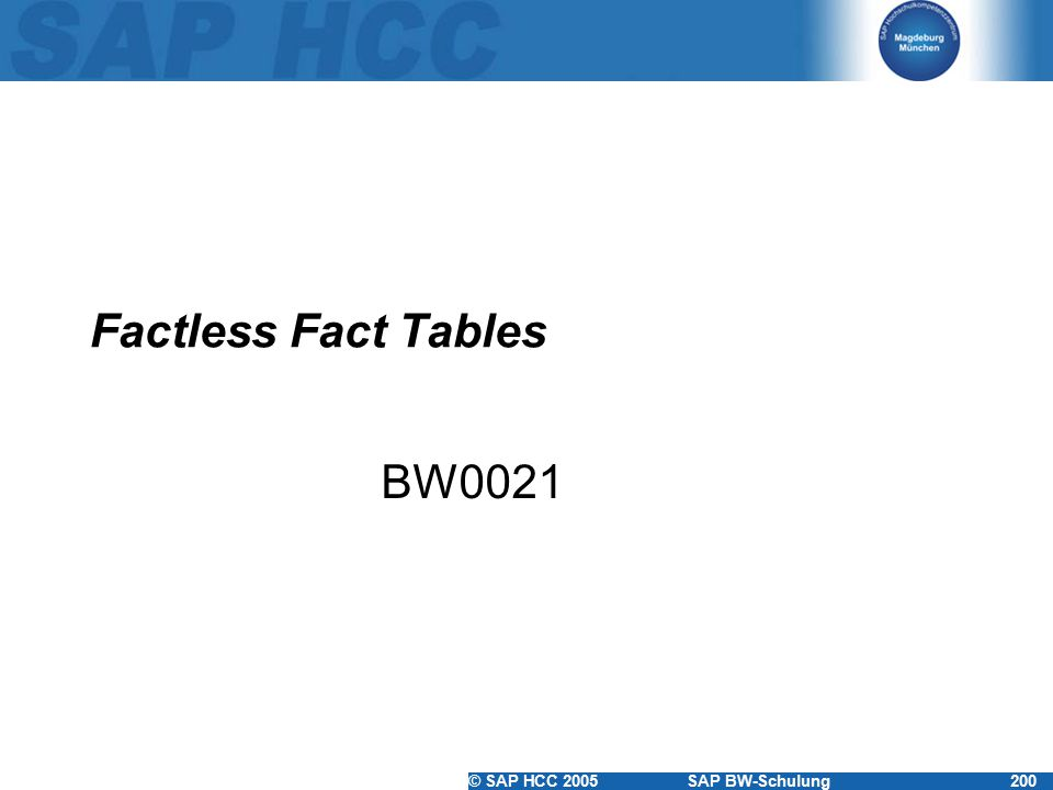© SAP HCC 2005SAP BW-Schulung200 Factless Fact Tables BW0021