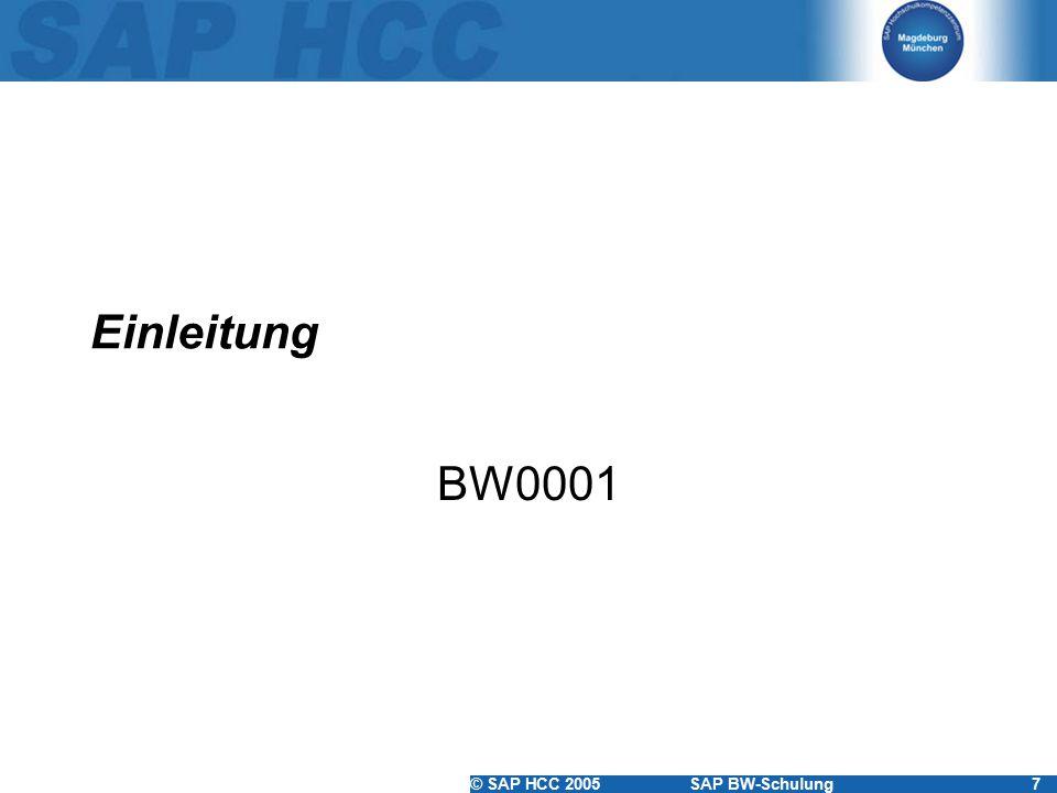 © SAP HCC 2005SAP BW-Schulung138 Dokumentationen Mögliche Formate –Text (.TXT) –HTML –MS Word (.DOC) –MS Power Point (.PPT) –MS Excel (.XLS) –GIF –JPG