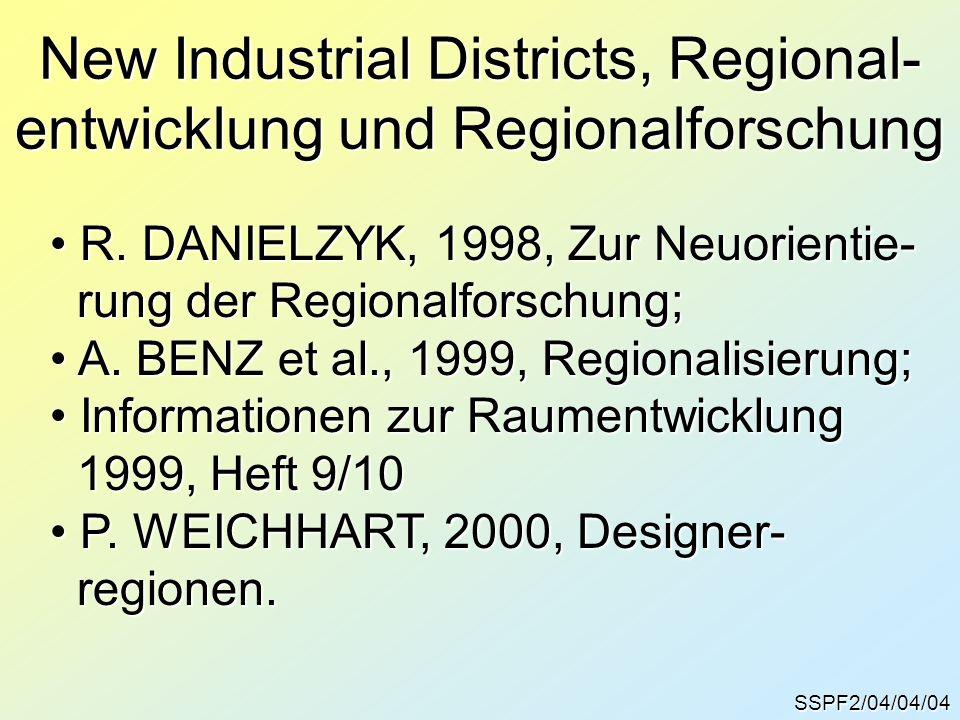 New Industrial Districts, Regional- entwicklung und Regionalforschung SSPF2/04/04/04 R.
